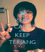 KEEP CALM AND KEEP TERJANG - Personalised Poster A4 size
