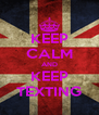 KEEP CALM AND KEEP TEXTING - Personalised Poster A4 size