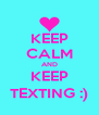 KEEP CALM AND KEEP TEXTING :) - Personalised Poster A4 size