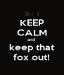 KEEP CALM and  keep that fox out! - Personalised Poster A4 size