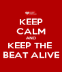 KEEP CALM AND KEEP THE  BEAT ALIVE - Personalised Poster A4 size