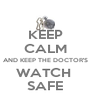 KEEP CALM AND KEEP THE DOCTOR'S WATCH  SAFE - Personalised Poster A4 size