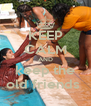 KEEP CALM AND keep the old friends  - Personalised Poster A4 size