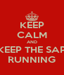 KEEP CALM AND KEEP THE SAP RUNNING - Personalised Poster A4 size