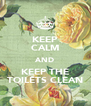 KEEP CALM AND KEEP THE TOILETS CLEAN - Personalised Poster A4 size