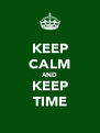 KEEP CALM AND KEEP TIME - Personalised Poster A4 size