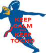 KEEP CALM AND KEEP TOCHO - Personalised Poster A4 size