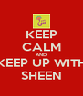 KEEP CALM AND KEEP UP WITH SHEEN - Personalised Poster A4 size