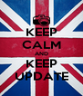 KEEP CALM AND KEEP UPDATE - Personalised Poster A4 size