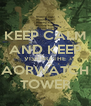 KEEP CALM AND KEEP VISITNG THE AORWATCH TOWER - Personalised Poster A4 size