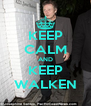 KEEP CALM AND KEEP WALKEN - Personalised Poster A4 size