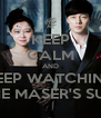 KEEP CALM AND KEEP WATCHING THE MASER'S SUN - Personalised Poster A4 size