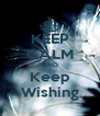 KEEP CALM AND Keep Wishing - Personalised Poster A4 size