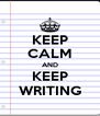 KEEP CALM AND KEEP WRITING - Personalised Poster A4 size