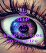 KEEP CALM AND keep you eyes on the prize  - Personalised Poster A4 size
