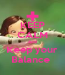 KEEP CALM And Keep your Balance  - Personalised Poster A4 size