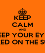 KEEP CALM AND KEEP YOUR EYES FIXED ON THE SUN - Personalised Poster A4 size