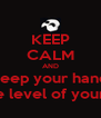KEEP CALM AND keep your hand at the level of your eye - Personalised Poster A4 size