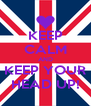 KEEP CALM AND KEEP YOUR HEAD UP! - Personalised Poster A4 size
