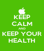 KEEP CALM AND KEEP YOUR HEALTH - Personalised Poster A4 size