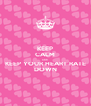KEEP CALM AND KEEP YOUR HEART RATE DOWN - Personalised Poster A4 size
