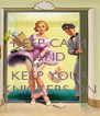 KEEP CALM AND  KEEP YOUR KNICKERS ON - Personalised Poster A4 size