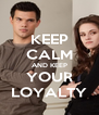 KEEP CALM AND KEEP YOUR LOYALTY - Personalised Poster A4 size