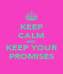 KEEP CALM AND KEEP YOUR PROMISES - Personalised Poster A4 size