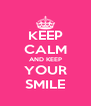 KEEP CALM AND KEEP YOUR SMILE - Personalised Poster A4 size