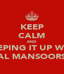 KEEP CALM AND KEEPING IT UP WITH AL MANSOORS - Personalised Poster A4 size