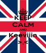 KEEP CALM AND Keeviiin >.< - Personalised Poster A4 size