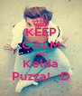 KEEP CALM AND Kelda Puzza!  :D - Personalised Poster A4 size