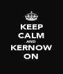 KEEP CALM AND KERNOW ON - Personalised Poster A4 size