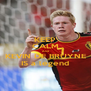 KEEP CALM And KEVIN DE BRUYNE IS a legend - Personalised Poster A4 size