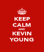 KEEP CALM AND KEVIN YOUNG - Personalised Poster A4 size