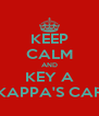KEEP CALM AND KEY A KAPPA'S CAR - Personalised Poster A4 size
