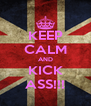 KEEP CALM AND KICK ASS!!! - Personalised Poster A4 size