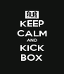 KEEP CALM AND KICK BOX - Personalised Poster A4 size