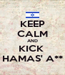 KEEP CALM AND KICK  HAMAS' A** - Personalised Poster A4 size