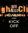 KEEP CALM AND KICK OFF - Personalised Poster A4 size