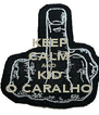 KEEP CALM AND KID O CARALHO - Personalised Poster A4 size