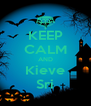 KEEP CALM AND Kieve Sri - Personalised Poster A4 size