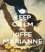 KEEP CALM AND KIFFE MARIANNE - Personalised Poster A4 size