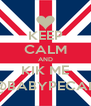 KEEP CALM AND KIK ME @BABYPECAN - Personalised Poster A4 size
