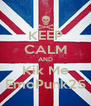KEEP CALM AND Kik Me EmoPunk25 - Personalised Poster A4 size