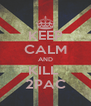KEEP CALM AND KILL  2PAC - Personalised Poster A4 size