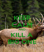 KEEP CALM AND KILL A BIG ONE - Personalised Poster A4 size