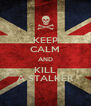 KEEP CALM AND KILL A STALKER - Personalised Poster A4 size