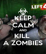 KEEP CALM AND KILL  A ZOMBIES - Personalised Poster A4 size
