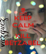 KEEP CALM AND KILL BETZABEL - Personalised Poster A4 size
